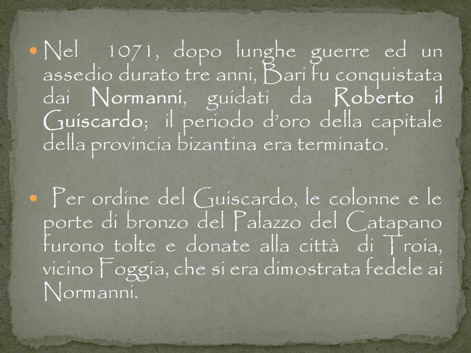Nel 1071, dopo lunghe guerre ed un assedio durato tre anni, Bari fu conquistata dai Normanni, guidati da Roberto il Guiscardo; il periodo doro della c