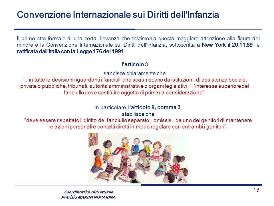 Coordinatrice distrettuale Patrizia MARINI NOVARINA Convenzione Internazionale sui Diritti dell'Infanzia Il primo atto formale di una certa rilevanza