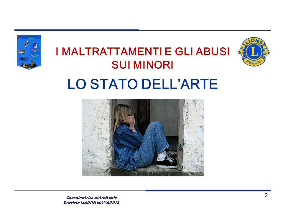 Coordinatrice distrettuale Patrizia MARINI NOVARINA I MALTRATTAMENTI E GLI ABUSI SUI MINORI 2 LO STATO DELLARTE