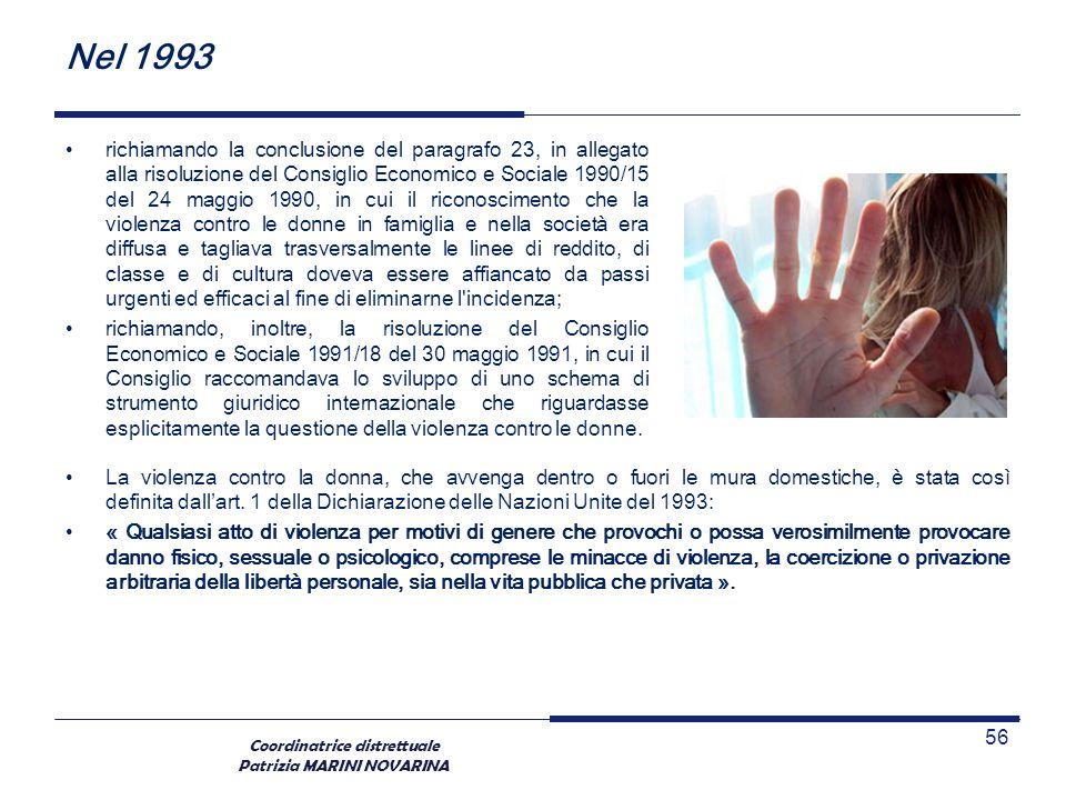 Coordinatrice distrettuale Patrizia MARINI NOVARINA Nel 1993 richiamando la conclusione del paragrafo 23, in allegato alla risoluzione del Consiglio E
