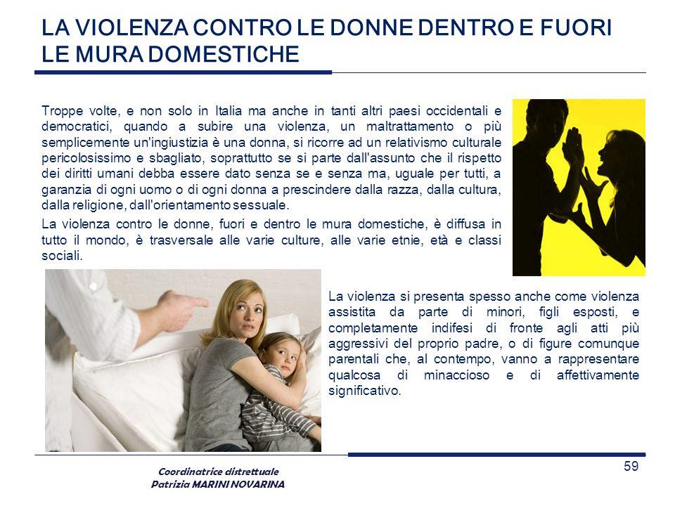 Coordinatrice distrettuale Patrizia MARINI NOVARINA LA VIOLENZA CONTRO LE DONNE DENTRO E FUORI LE MURA DOMESTICHE Troppe volte, e non solo in Italia m