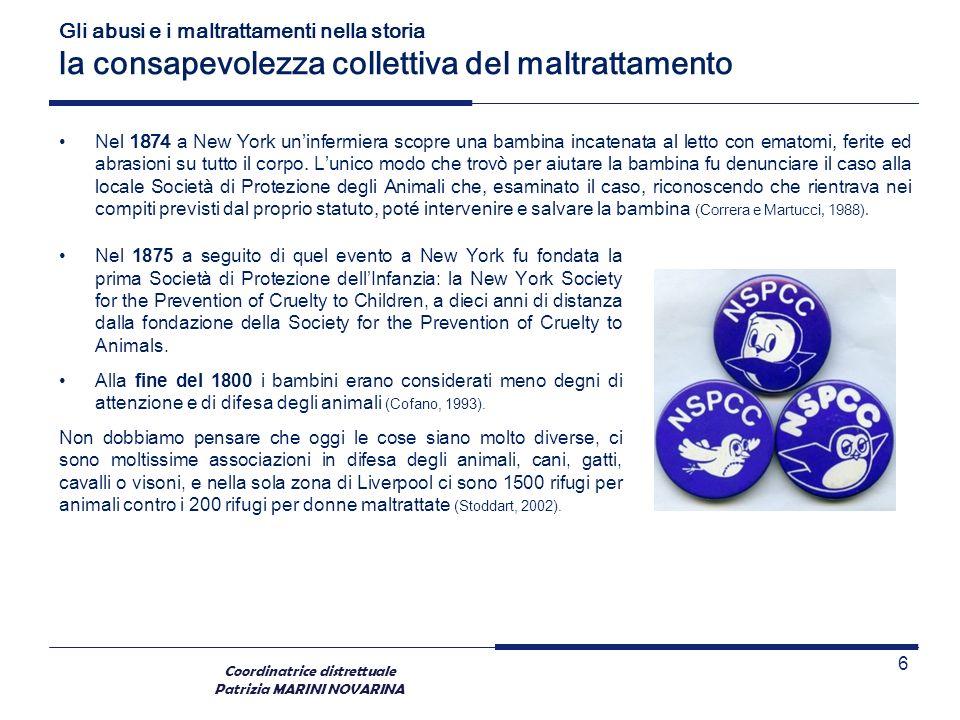 Coordinatrice distrettuale Patrizia MARINI NOVARINA TIPOLOGIE DI MALTRATTAMENTO L età dei bambini si colloca prevalentemente nell infanzia (6-10 anni) e nella prima infanzia (0-5 anni).