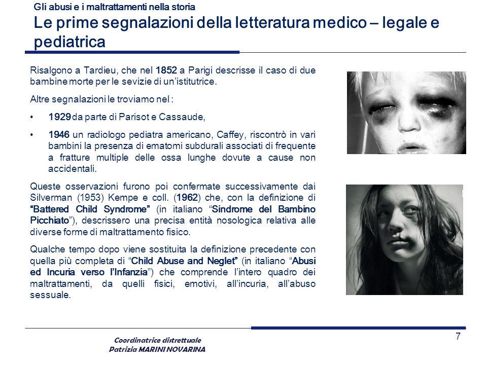 Coordinatrice distrettuale Patrizia MARINI NOVARINA Gli abusi e i maltrattamenti nella storia Le prime segnalazioni della letteratura medico – legale