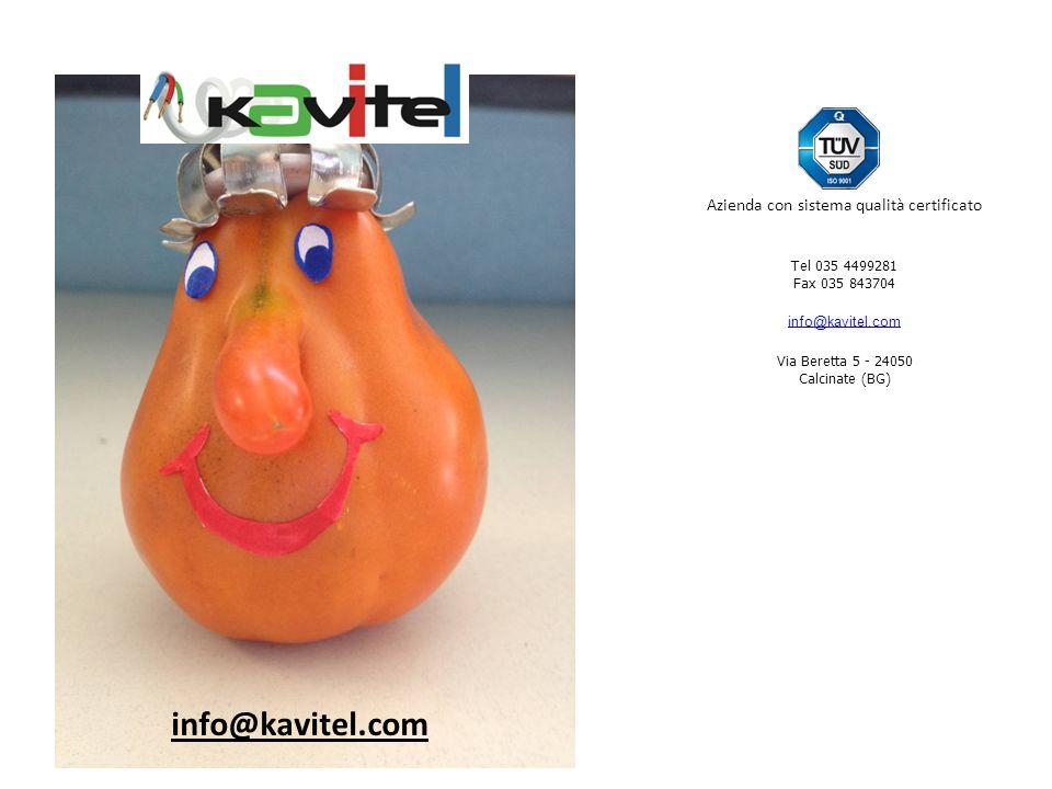 info@kavitel.com Tel 035 4499281 Fax 035 843704 info@kavitel.com Via Beretta 5 - 24050 Calcinate (BG) Azienda con sistema qualità certificato