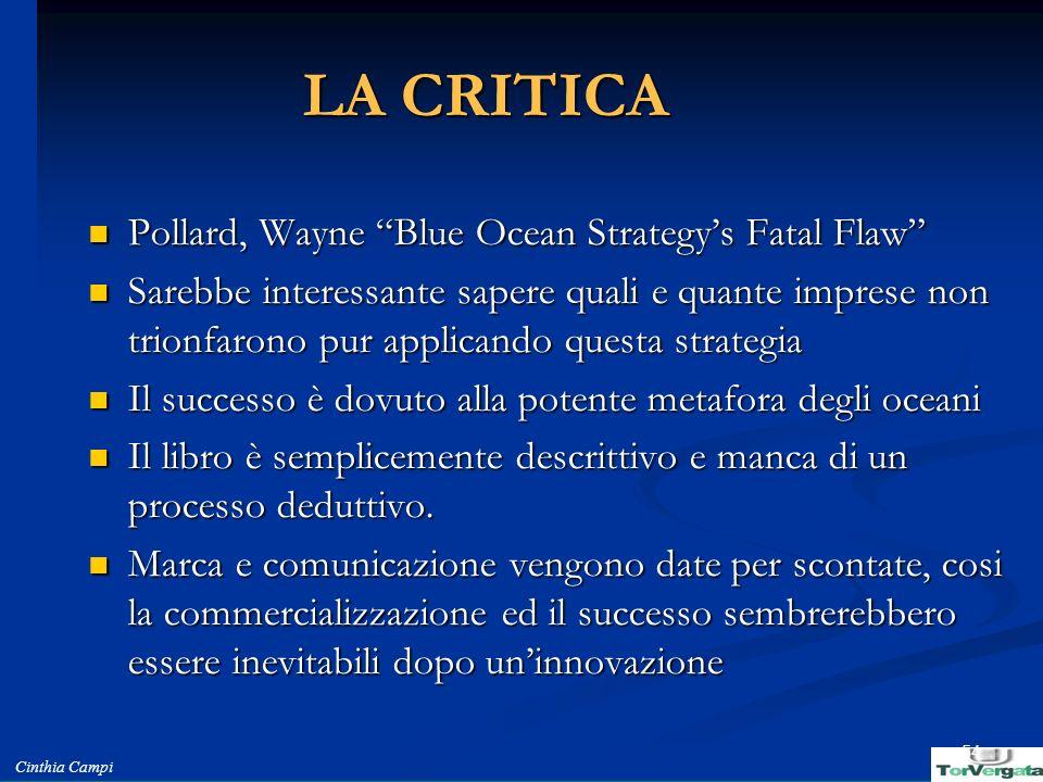 Cinthia Campi 54 LA CRITICA Pollard, Wayne Blue Ocean Strategys Fatal Flaw Pollard, Wayne Blue Ocean Strategys Fatal Flaw Sarebbe interessante sapere