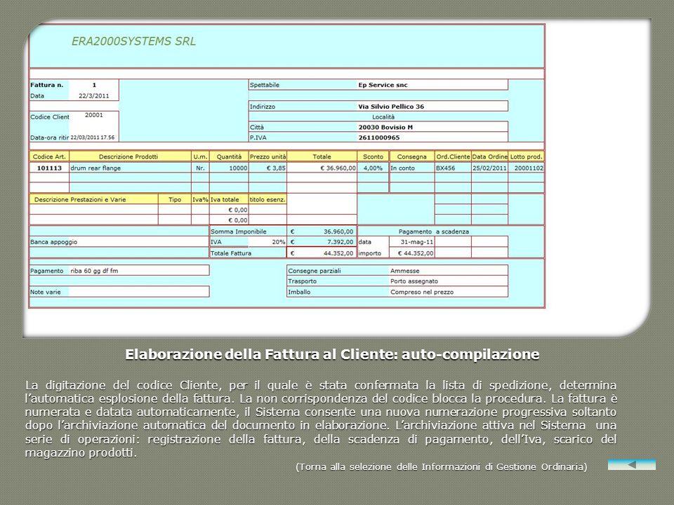 Elaborazione della Fattura al Cliente: auto-compilazione La digitazione del codice Cliente, per il quale è stata confermata la lista di spedizione, de