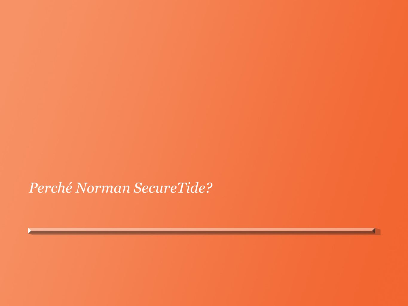 Perché Norman SecureTide?