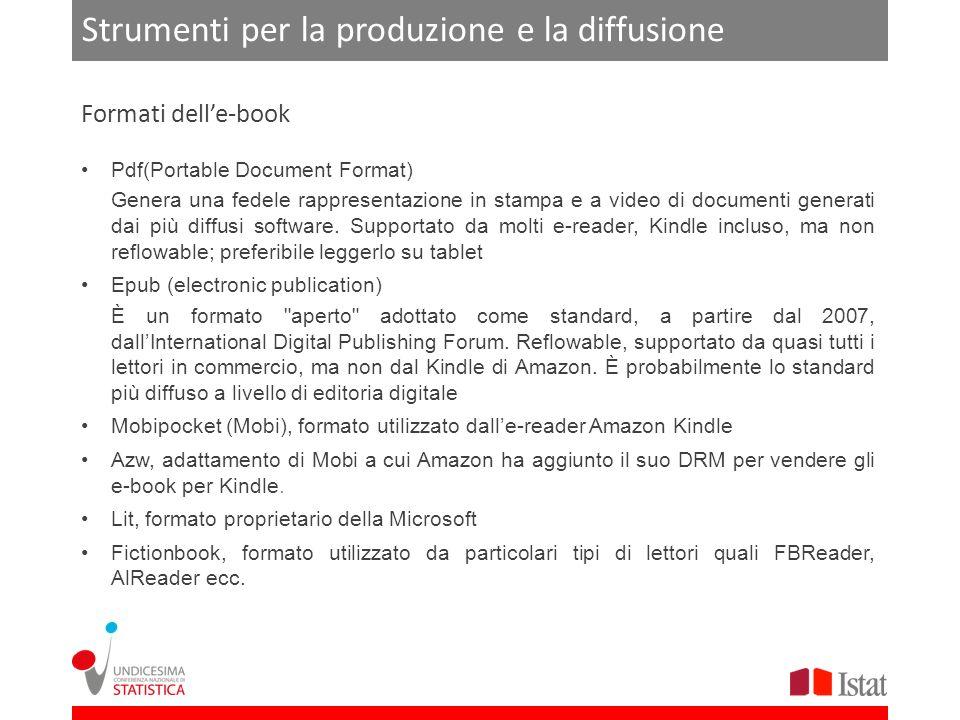 Strumenti per la produzione e la diffusione Pdf(Portable Document Format) Genera una fedele rappresentazione in stampa e a video di documenti generati dai più diffusi software.