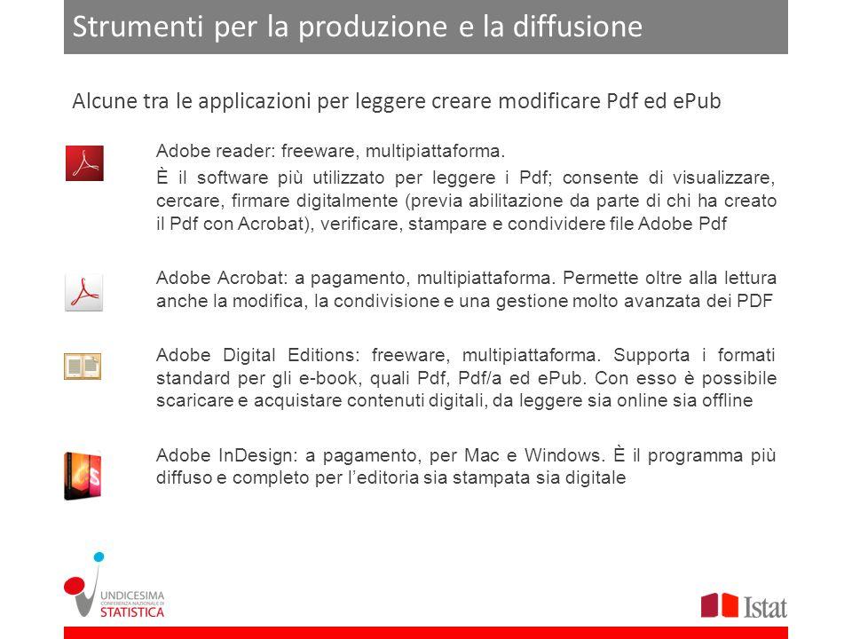 Strumenti per la produzione e la diffusione Adobe reader: freeware, multipiattaforma.