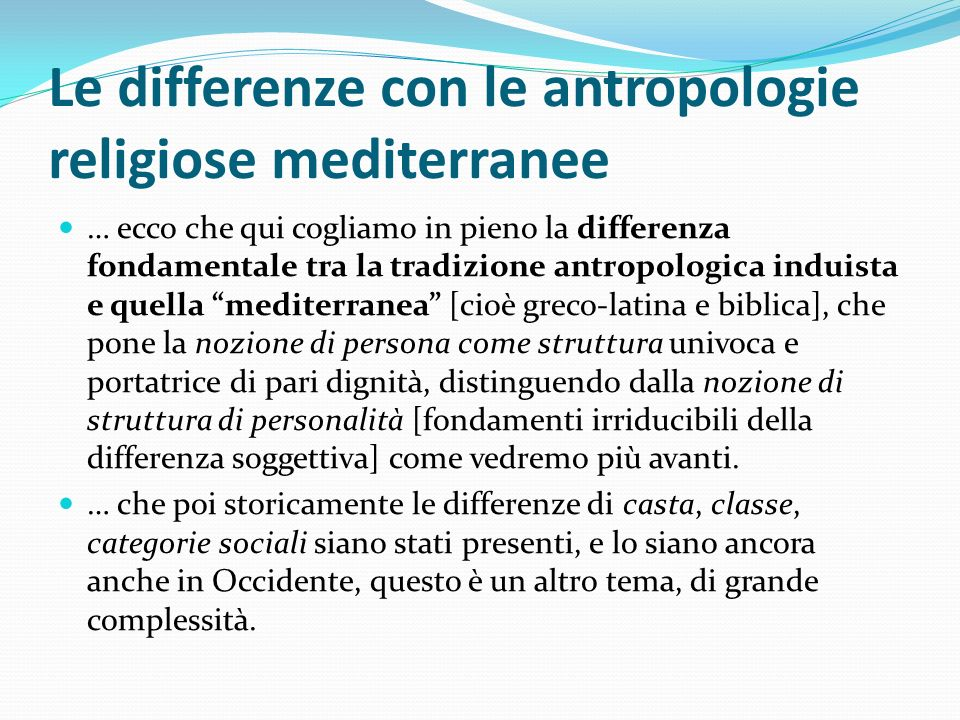 Le differenze con le antropologie religiose mediterranee … ecco che qui cogliamo in pieno la differenza fondamentale tra la tradizione antropologica i
