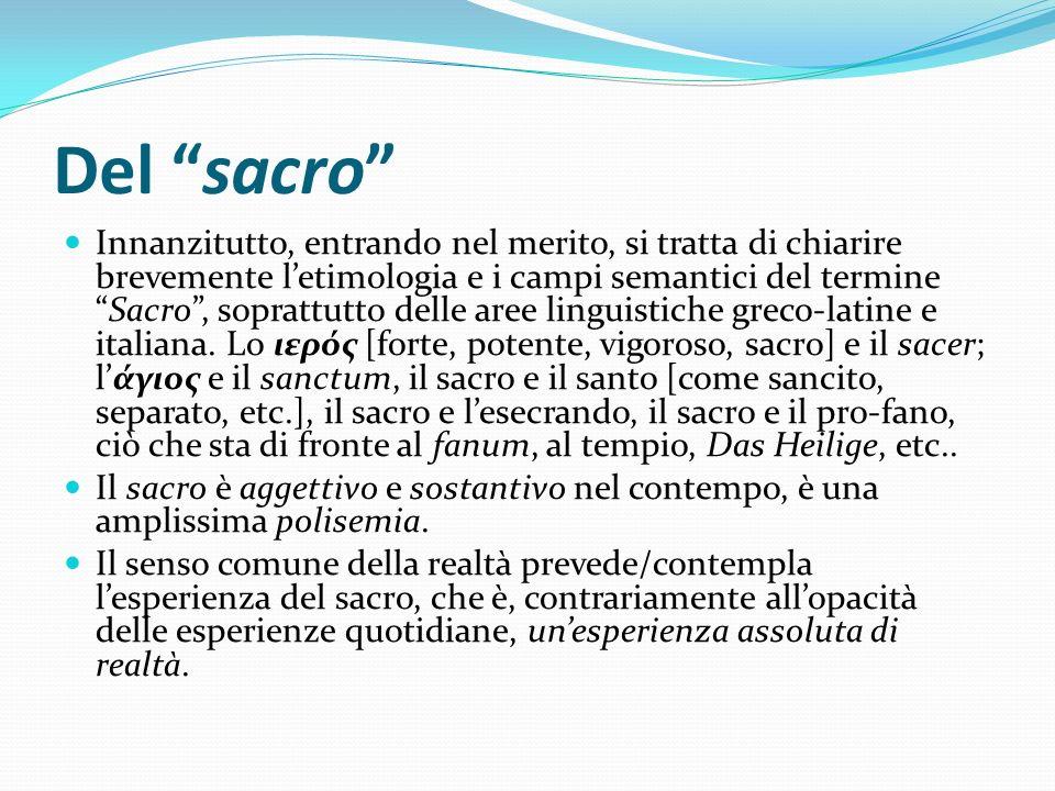 Del sacro Innanzitutto, entrando nel merito, si tratta di chiarire brevemente letimologia e i campi semantici del termineSacro, soprattutto delle aree