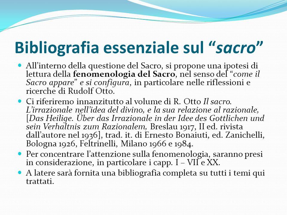 Bibliografia essenziale sul sacro Allinterno della questione del Sacro, si propone una ipotesi di lettura della fenomenologia del Sacro, nel senso del