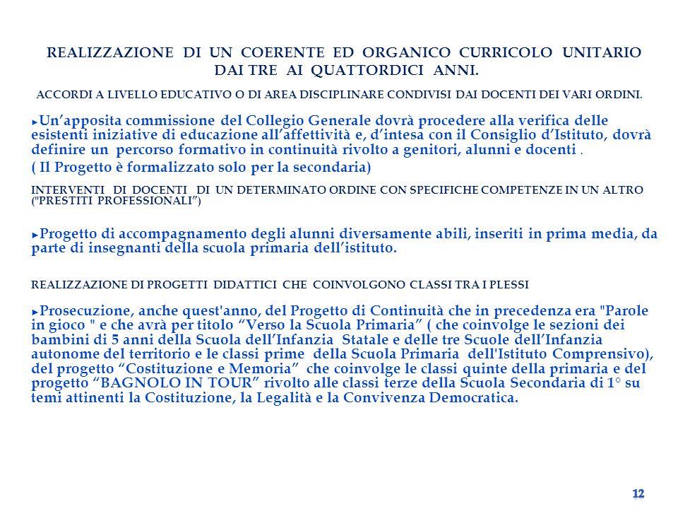 REALIZZAZIONE DI UN COERENTE ED ORGANICO CURRICOLO UNITARIO DAI TRE AI QUATTORDICI ANNI.