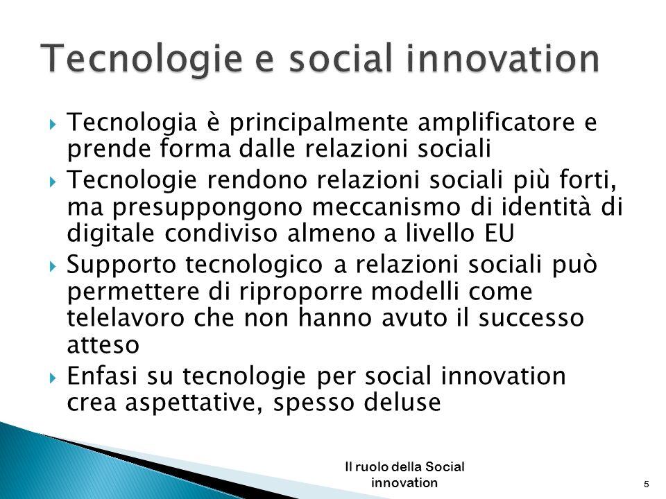 Tecnologia è principalmente amplificatore e prende forma dalle relazioni sociali Tecnologie rendono relazioni sociali più forti, ma presuppongono mecc