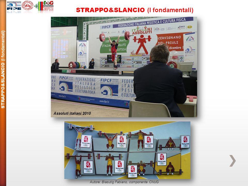 STRAPPO&SLANCIO (I fondamentali) Assoluti italiani 2010 Autore: Blasutig Fabiano, componente CNUG
