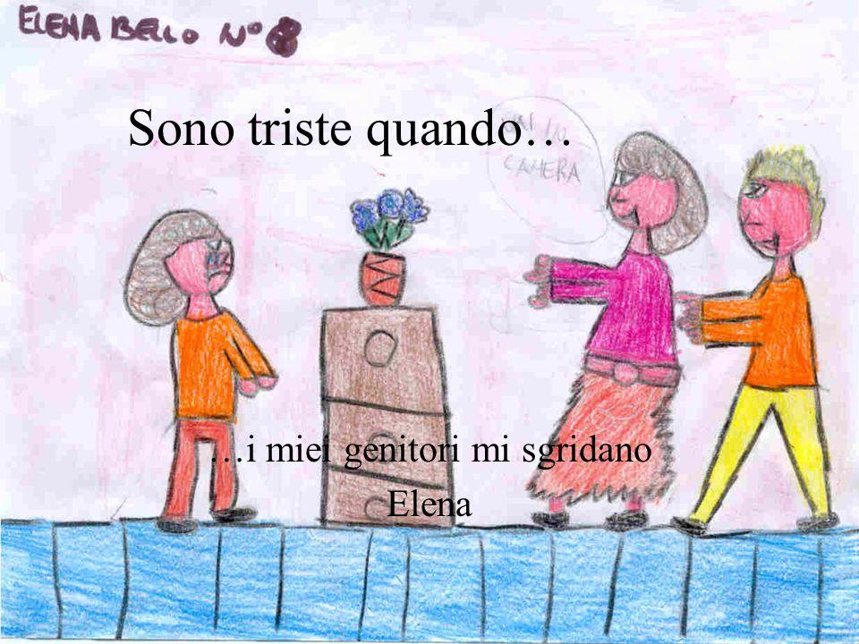 Sono triste quando… …Faccio i compiti Felipe