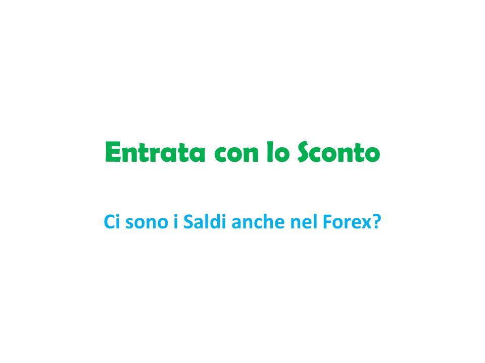 Entrata con lo Sconto Ci sono i Saldi anche nel Forex?