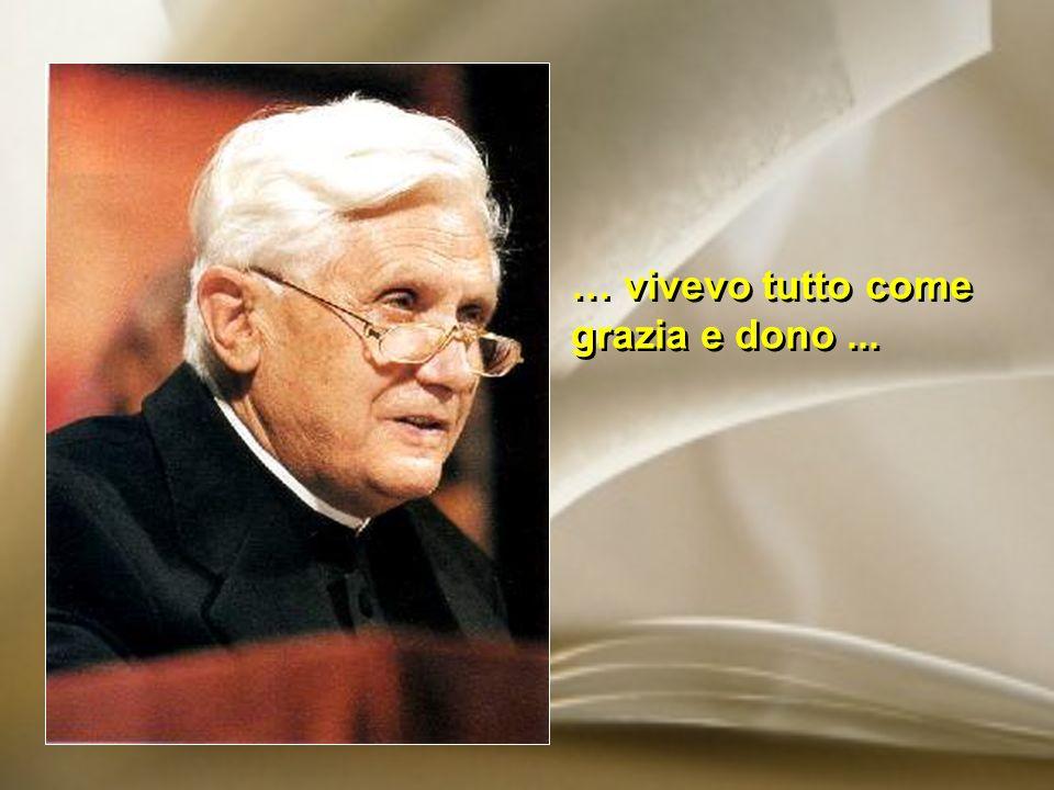 … il mio lavoro, nel cuore della Chiesa, era espressione di fedeltà assoluta.