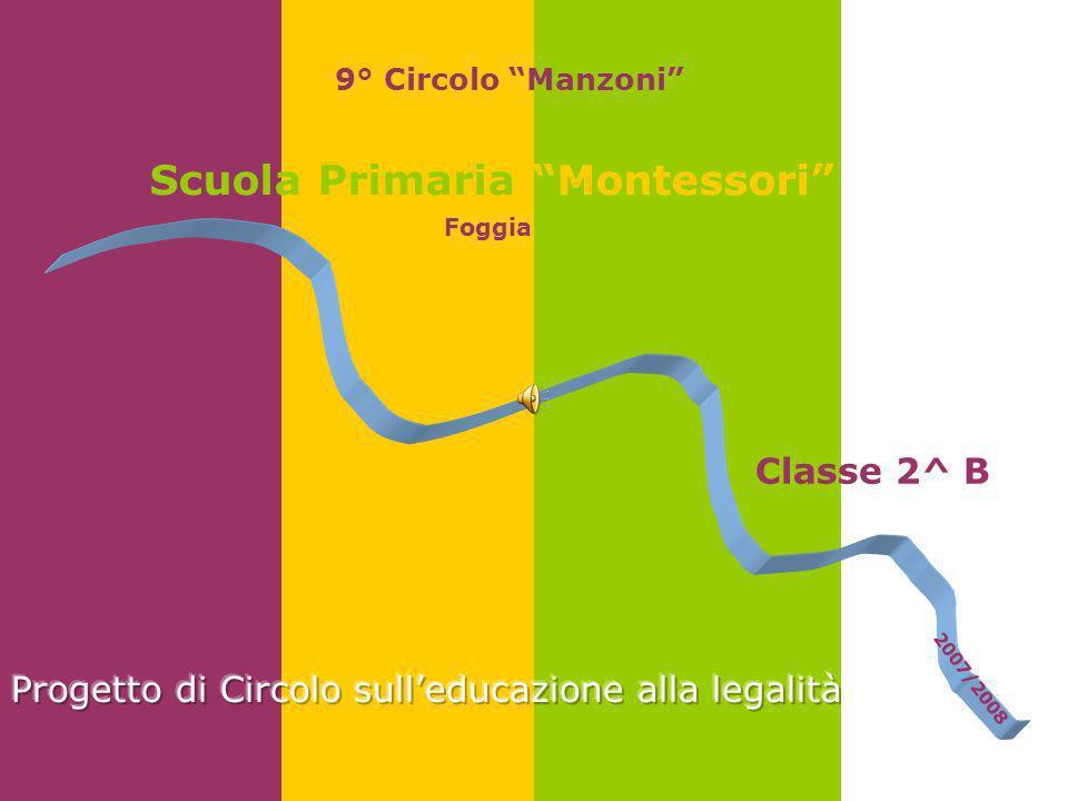 9° Circolo Manzoni Scuola Primaria Montessori Foggia Classe 2^ B 2007/2008