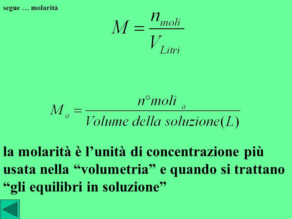 molarità quando si usa la molarità si distingue il soluto dalla totalità della soluzione data una soluzione in cui siano presenti i soluti a, b … si d