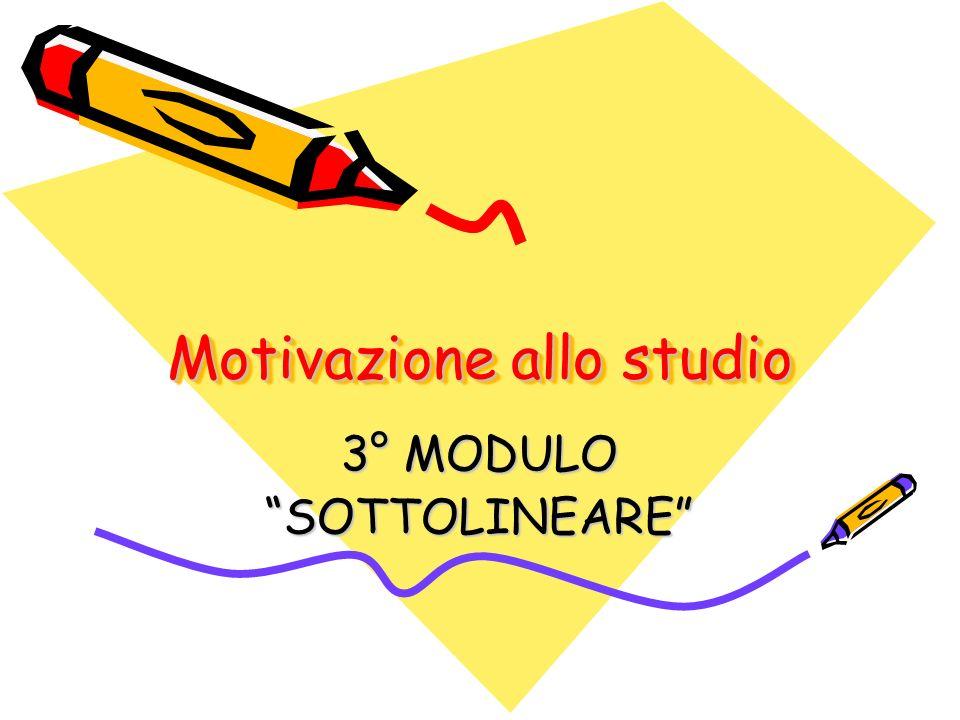 Motivazione allo studio 3° MODULO SOTTOLINEARE