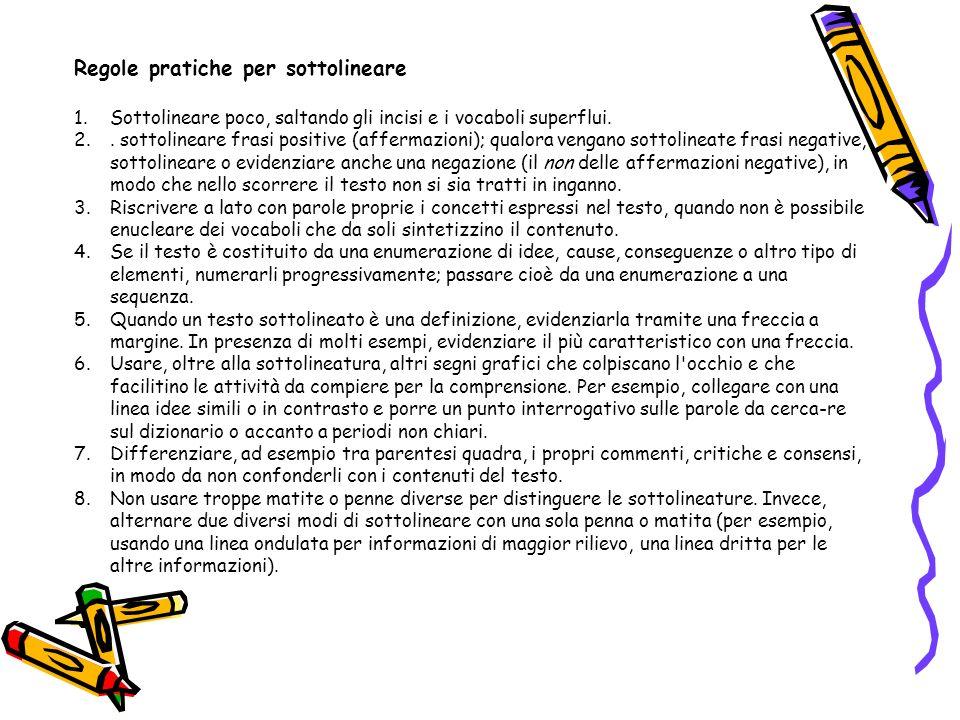Regole pratiche per sottolineare 1.Sottolineare poco, saltando gli incisi e i vocaboli superflui.