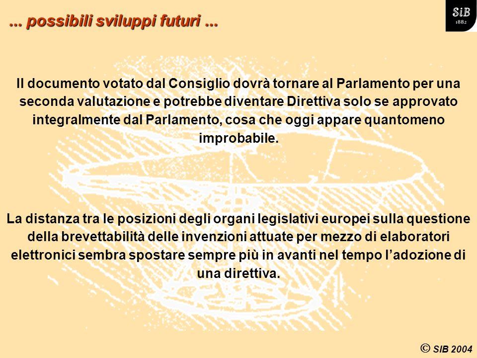 SIB 2004 Il documento votato dal Consiglio dovrà tornare al Parlamento per una seconda valutazione e potrebbe diventare Direttiva solo se approvato integralmente dal Parlamento, cosa che oggi appare quantomeno improbabile....