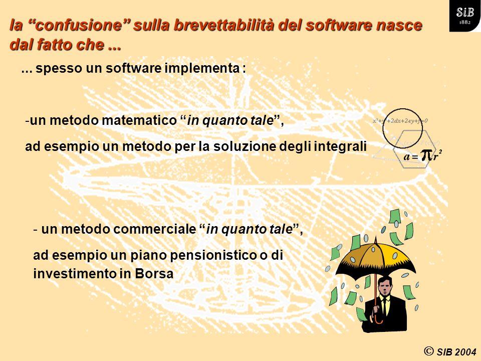SIB 2004 la confusione sulla brevettabilità del software nasce dal fatto che......