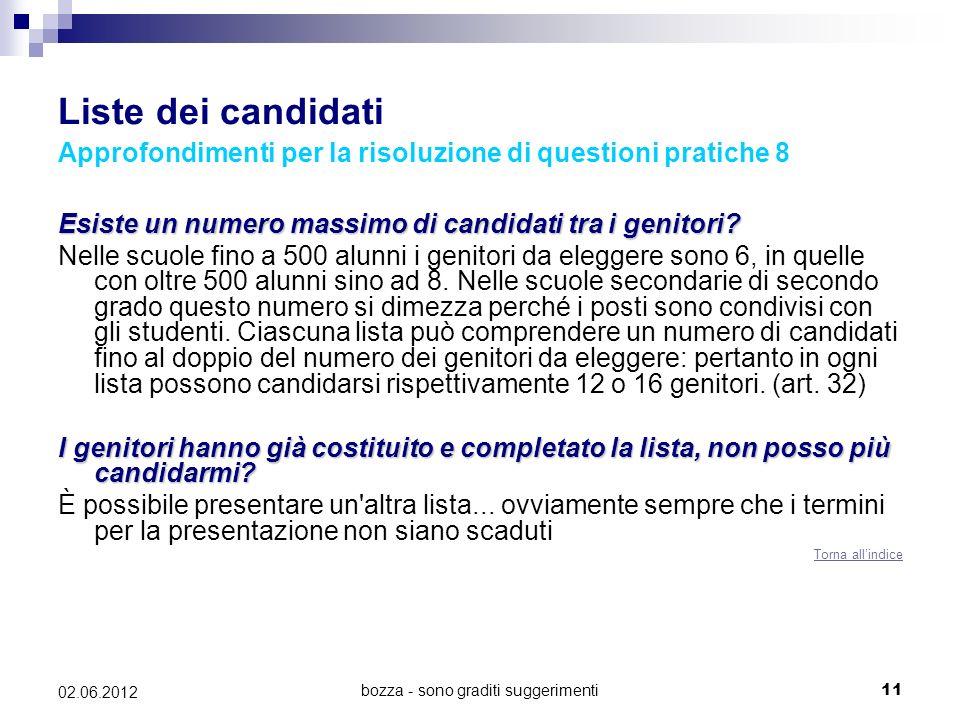 bozza - sono graditi suggerimenti11 02.06.2012 Liste dei candidati Approfondimenti per la risoluzione di questioni pratiche 8 Esiste un numero massimo