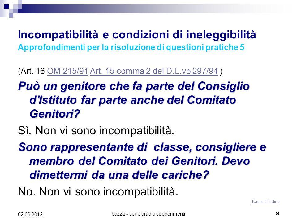 bozza - sono graditi suggerimenti8 02.06.2012 Incompatibilità e condizioni di ineleggibilità Approfondimenti per la risoluzione di questioni pratiche