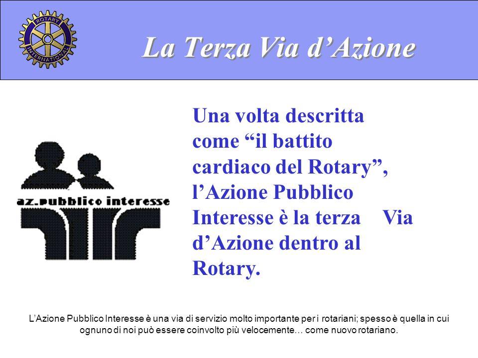 LAzione Pubblico Interesse è una via di servizio molto importante per i rotariani; spesso è quella in cui ognuno di noi può essere coinvolto più velocemente… come nuovo rotariano.