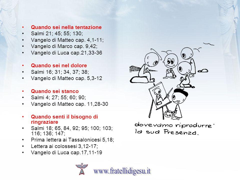 Quando sei nella tentazione Salmi 21; 45; 55; 130; Vangelo di Matteo cap.