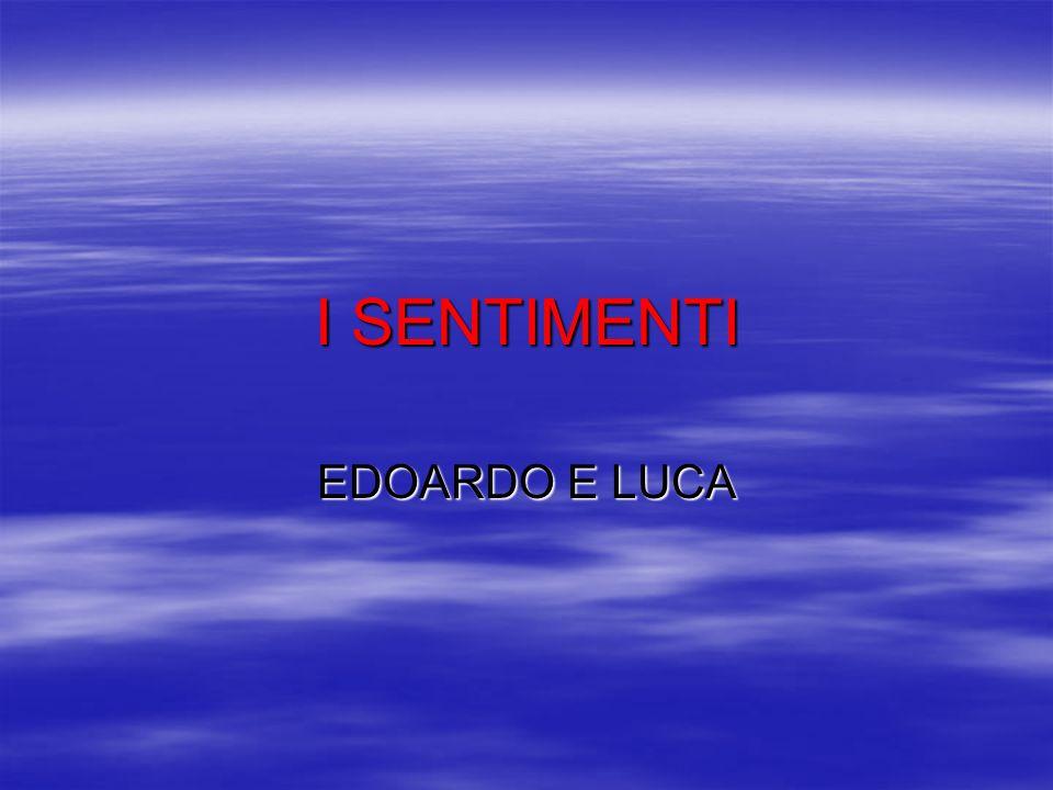 I SENTIMENTI EDOARDO E LUCA