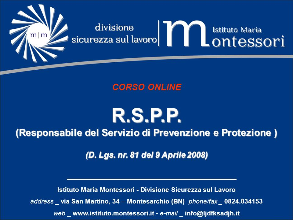 Istituto Maria Montessori - Divisione Sicurezza sul Lavoro address _ via San Martino, 34 – Montesarchio (BN) phone/fax _ 0824.834153 web _ www.istitut