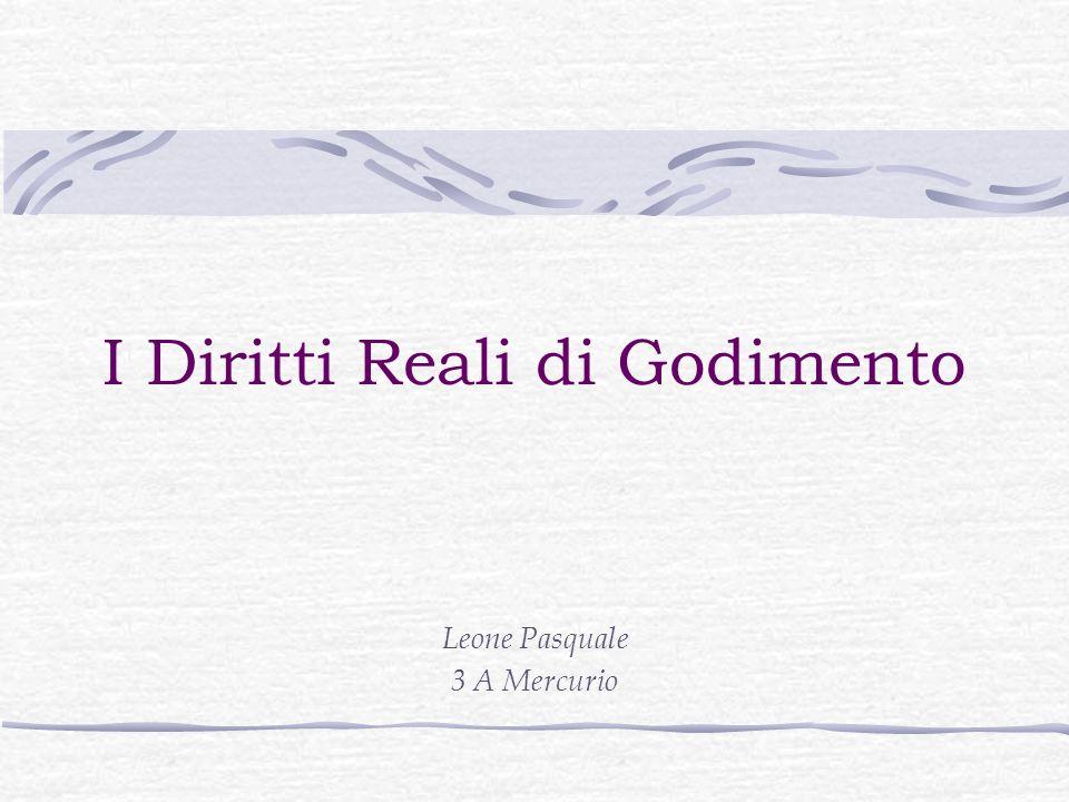 I Diritti Reali di Godimento Leone Pasquale 3 A Mercurio