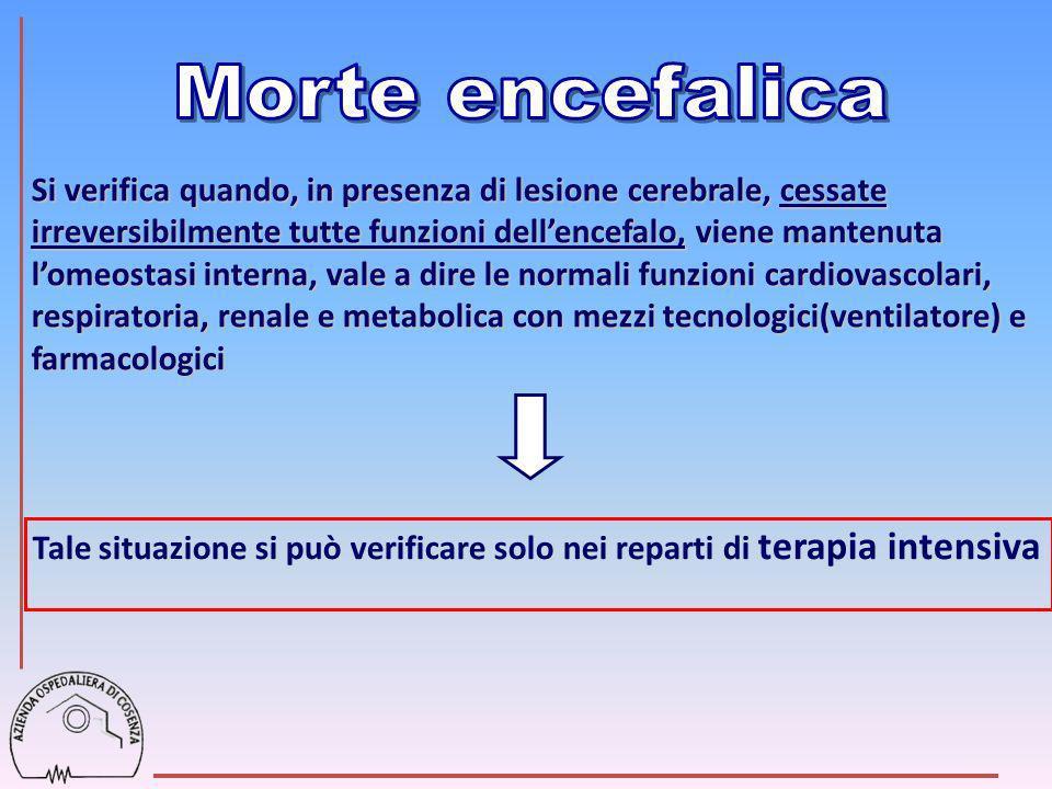 Si verifica quando, in presenza di lesione cerebrale, cessate irreversibilmente tutte funzioni dellencefalo, viene mantenuta lomeostasi interna, vale