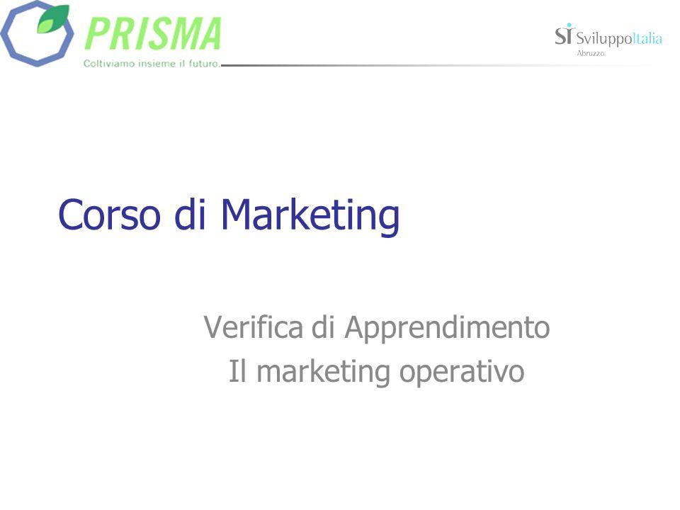 Corso di Marketing Verifica di Apprendimento Il marketing operativo