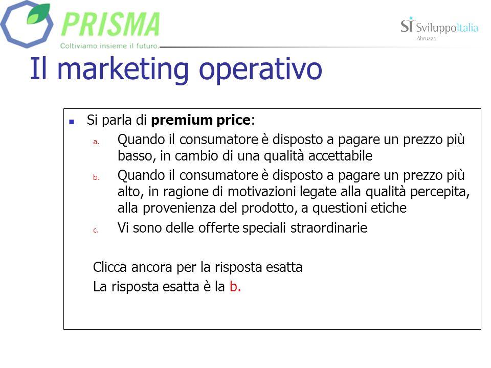 Il marketing operativo Si parla di premium price: a.