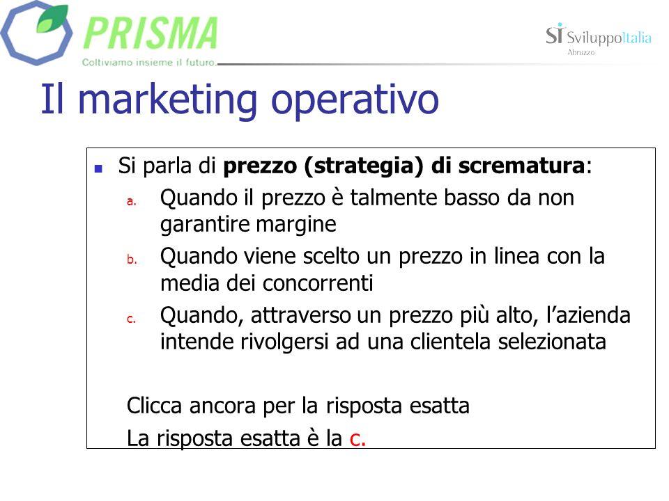 Il marketing operativo Si parla di prezzo (strategia) di penetrazione: a.