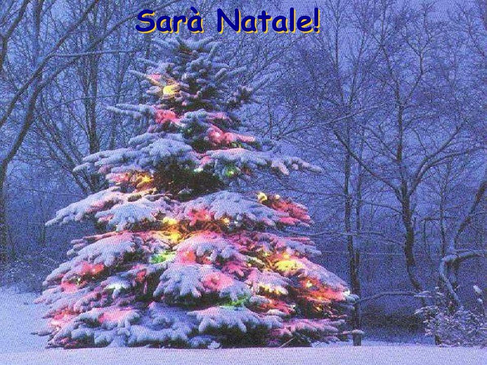 Buon Natale ogni giorno a te!