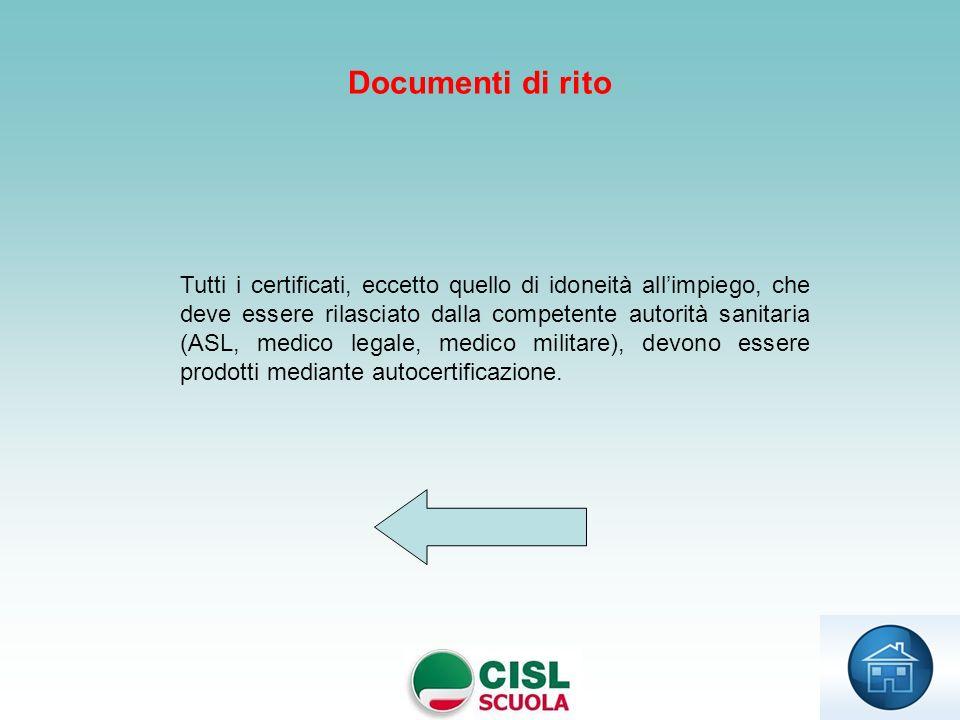 Tutti i certificati, eccetto quello di idoneità allimpiego, che deve essere rilasciato dalla competente autorità sanitaria (ASL, medico legale, medico