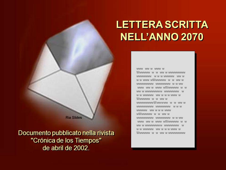 Lettera scritta nellanno 2070. La sua importanza e: IMPRESSIONANTE. Spero che quando la legga non ti deprima; ma PARLANE a tutti, in modo che ci pensi