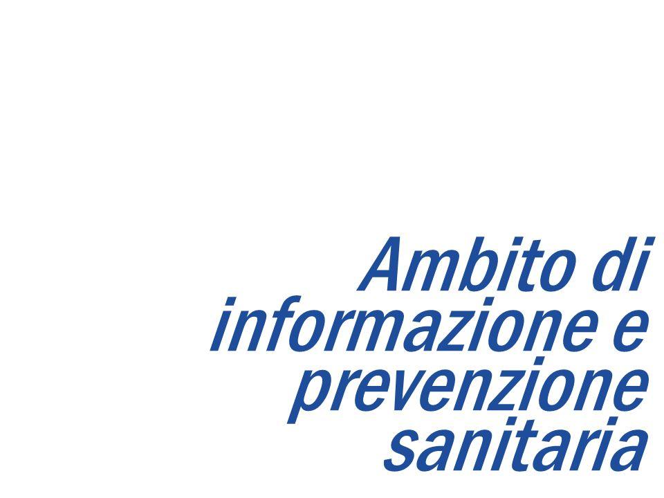 Ambito di informazione e prevenzione sanitaria
