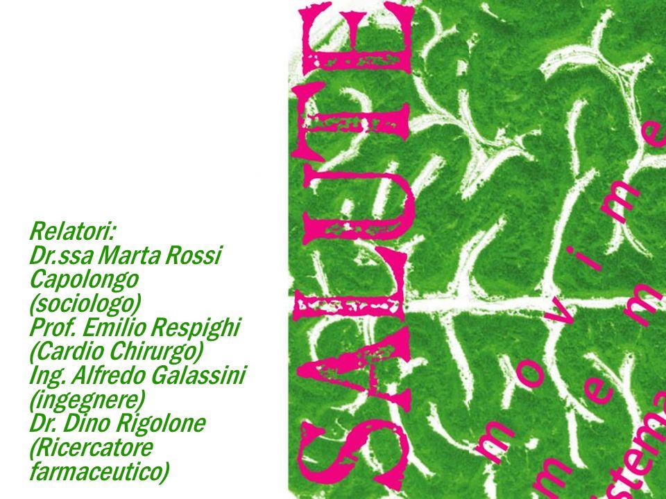 Relatori: Dr.ssa Marta Rossi Capolongo (sociologo) Prof.