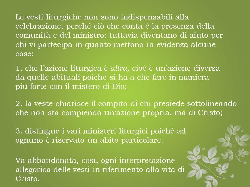 La suppellettile liturgica La prima epoca cristiana non conosce labito liturgico; cè piuttosto la convinzione per tutti di andare alla celebrazione in