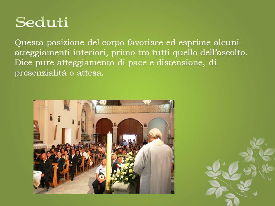 Quando si sta in piedi: · Durante la preghiera finale fino al congedo · Dal Mistero della fede fino alla comunione eucaristica · Dallorazione sulle of