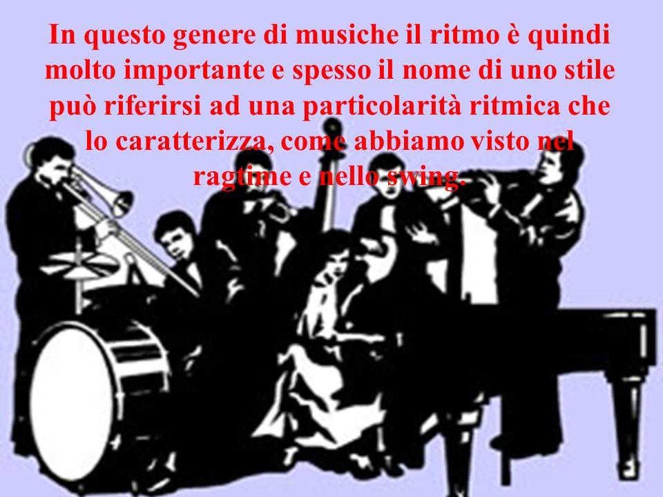 In questo genere di musiche il ritmo è quindi molto importante e spesso il nome di uno stile può riferirsi ad una particolarità ritmica che lo caratte