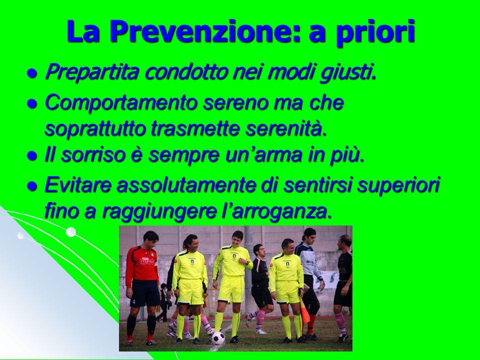 La Prevenzione: a priori Prepartita condotto nei modi giusti.