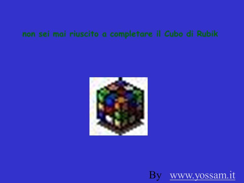 non sei mai riuscito a completare il Cubo di Rubik By www.yossam.itwww.yossam.it