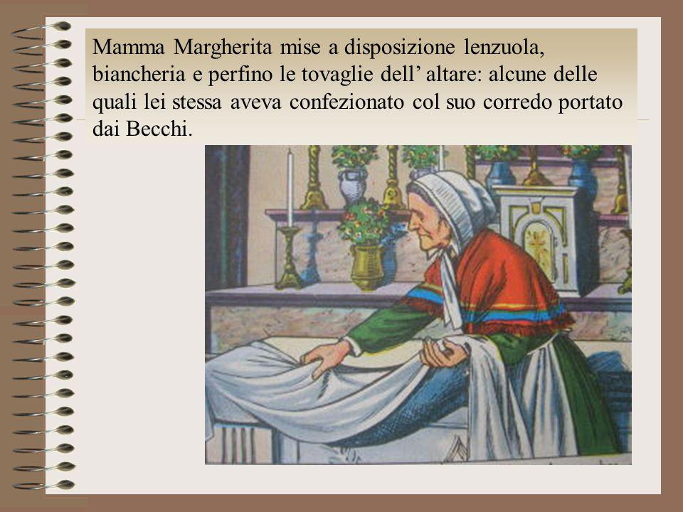 Mamma Margherita mise a disposizione lenzuola, biancheria e perfino le tovaglie dell altare: alcune delle quali lei stessa aveva confezionato col suo